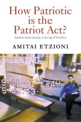 How Patriotic is the Patriot Act book cover
